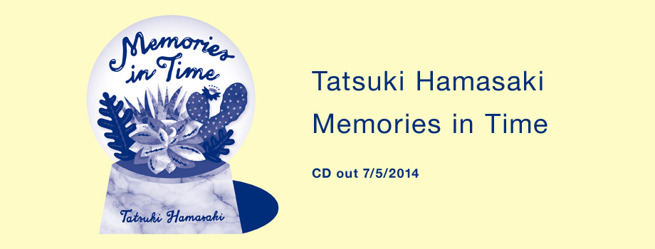 Tatsuki Hamasaki Memories in Times CD out 7/5/2014